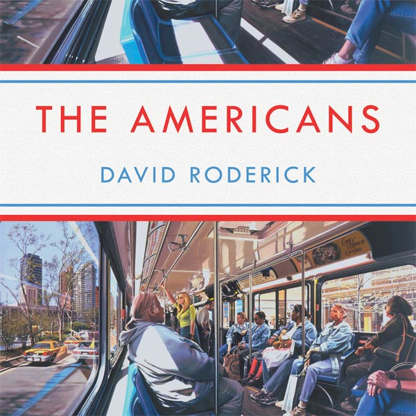 """The price I pay for sleeping"": A Review of David Roderick's The Americans"