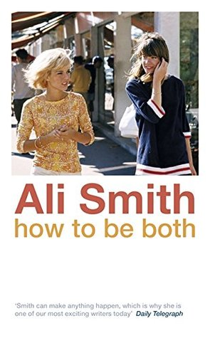 Brilliantly Intertwined — A Review of How to be Both by Ali Smith