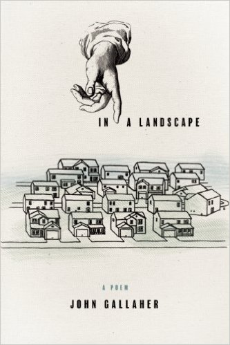 Now We're Getting Somewhere: A Review of John Gallaher's In A Landscape