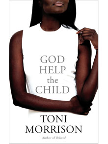 Finding Strength in Childhood Suffering: Toni Morrison's God Help the Child
