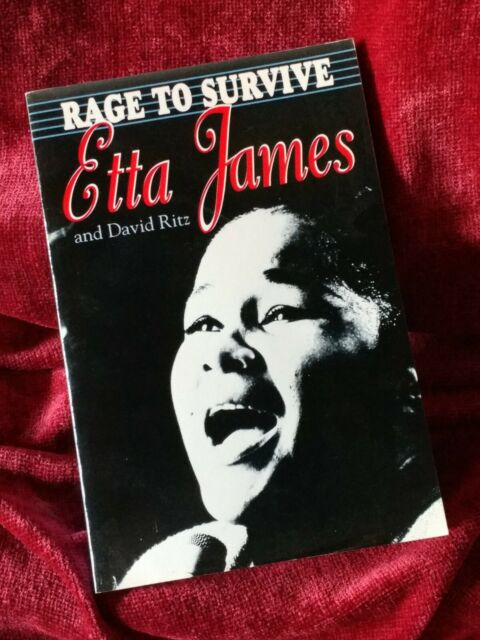 Rage to Survive Autobiography of Etta James