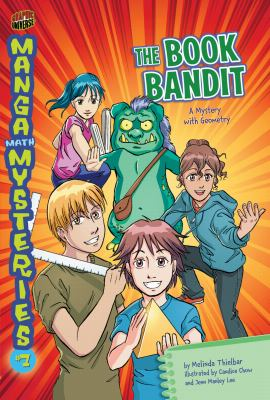 Manga Math Mysteries 7: The Book Bandit: A Mystery to Geometry