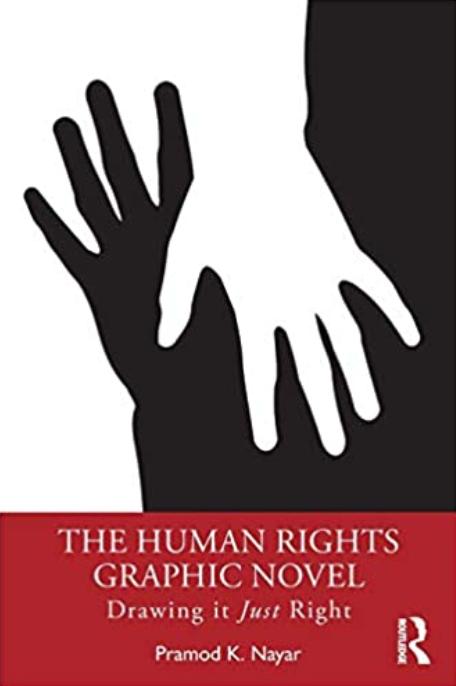 The Human Rights Graphic Novel: Drawing It Just Right, by Pramod Nayar